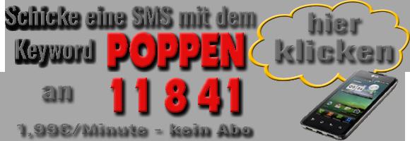 Sende eine SMS an 11841 mit dem Keywort POPPEN